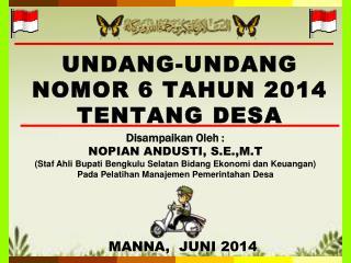 U NDANG- U NDANG  NOMOR 6 TAHUN 2014 TENTANG  DESA