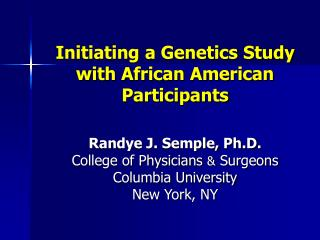 Initiating a Genetics Study with African American Participants