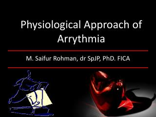 Physiological Approach of Arrythmia