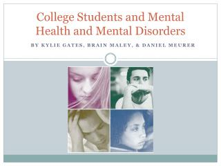 College Students and Mental Health and Mental Disorders