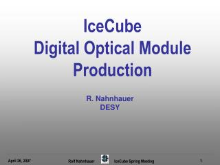 IceCube  Digital Optical Module Production