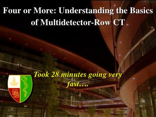 Four or More: Understanding the Basics of Multidetector-Row CT