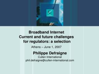 Broadband Internet Current and future challenges  for regulators: a  selection