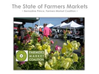 The State of Farmers Markets ~ Bernadine Prince, Farmers Market Coalition ~