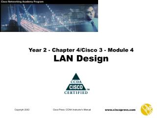 Year 2 - Chapter 4/Cisco 3 - Module 4 LAN Design