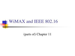 WiMAX and IEEE 802.16