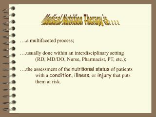 Medical Nutrition Therapy is. . . .