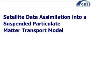 Satellite Data Assimilation into a Suspended Particulate Matter Transport Model
