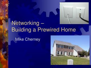 Networking – Building a Prewired Home