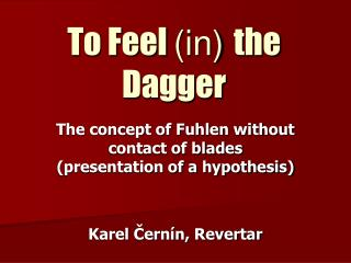 To Feel  (in)  the Dagger