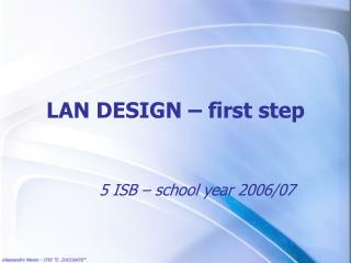 LAN DESIGN – first step