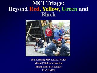 MCI Triage: Beyond Red , Yellow,  Green and Black