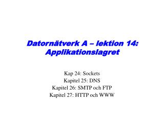Datornätverk A – lektion 14: Applikationslagret