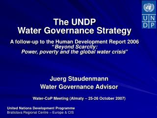 Juerg Staudenmann  Water Governance Advisor  Water-CoP Meeting (Almaty – 25-26 October 2007)