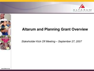 Altarum and Planning Grant Overview
