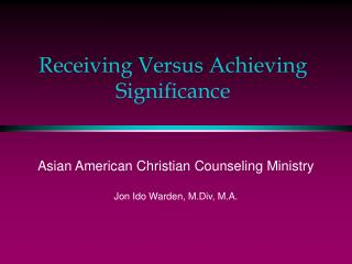 Receiving Versus Achieving Significance