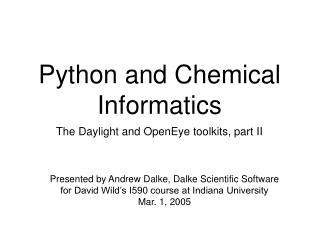 Python and Chemical Informatics