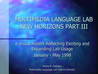 MULTIMEDIA LANGUAGE LAB NEW HORIZONS PART III