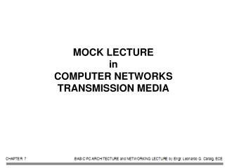 MOCK LECTURE  in COMPUTER NETWORKS  TRANSMISSION MEDIA