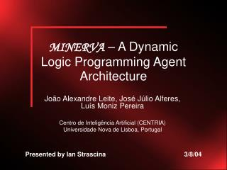 MINERVA  – A Dynamic Logic Programming Agent Architecture