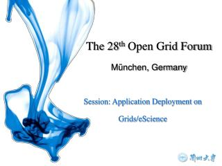Session: Application Deployment on Grids/eScience