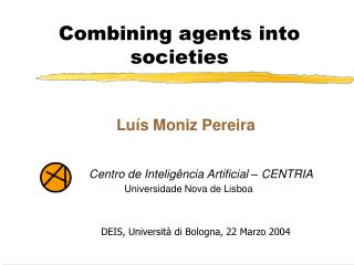 Combining agents into societies