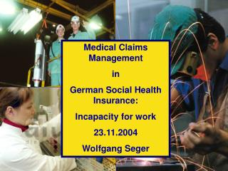 Medical Claims Management  in  German Social Health Insurance: Incapacity for work 23.11.2004