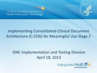 Implementing  Consolidated-Clinical Document Architecture (C-CDA ) for Meaningful Use Stage 2