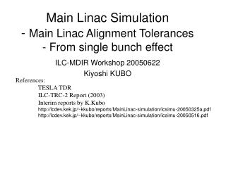 Main Linac Simulation  -  Main Linac Alignment Tolerances  - From single bunch effect