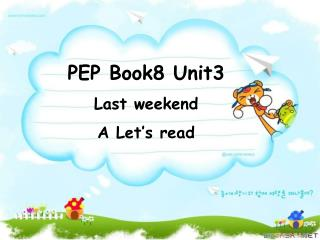 PEP Book8 Unit3 Last weekend A Let's read