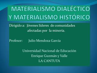 MATERIALISMO DIALÉCTICO Y MATERIALISMO HISTÓRICO