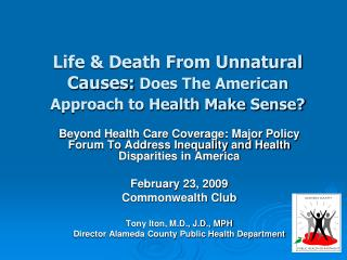 Life & Death From Unnatural Causes:  Does The American Approach to Health Make Sense?