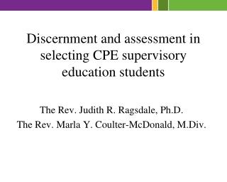 Discernment and assessment in selecting CPE supervisory education students