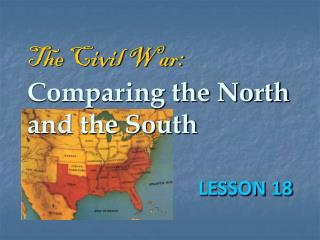 The Civil War: Comparing the North and the South