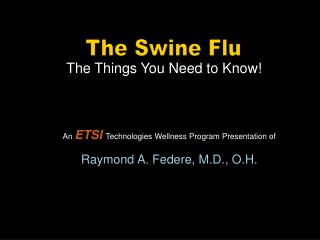 The Swine Flu