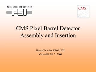 CMS Pixel Barrel Detector Assembly and Insertion