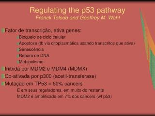 Regulating the p53 pathway Franck Toledo and Geoffrey M. Wahl