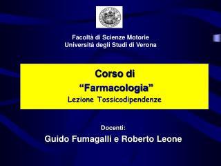 """Corso di """"Farmacologia"""" Lezione Tossicodipendenze"""