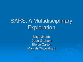 SARS: A Multidisciplinary Exploration
