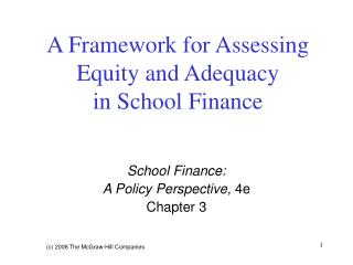 A Framework for Assessing Equity and Adequacy  in School Finance