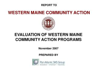 REPORT TO WESTERN MAINE COMMUNITY ACTION