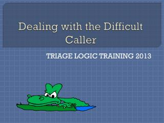 Dealing with the Difficult Caller