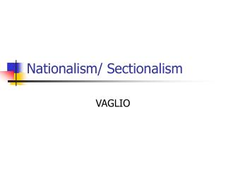 Nationalism/ Sectionalism