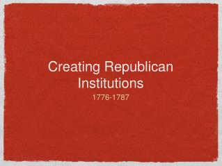 Creating Republican Institutions