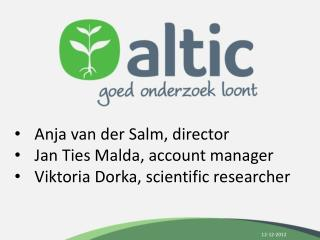 Anja  van der Salm, director Jan Ties  Malda , account manager