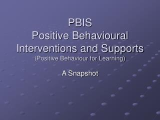 PBIS Positive Behavioural Interventions and Supports Positive Behaviour for Learning