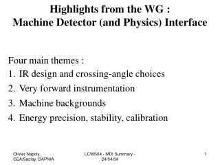 Four main themes : IR design and crossing-angle choices Very forward instrumentation