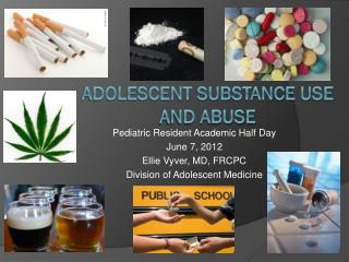 Adolescent substance use and abuse
