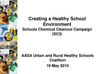 Creating a Healthy School Environment Schools Chemical Cleanout Campaign (SC3)