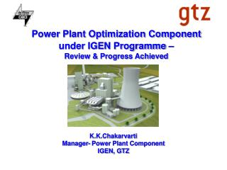 Power Plant Optimization Component   under IGEN Programme    Review  Progress Achieved